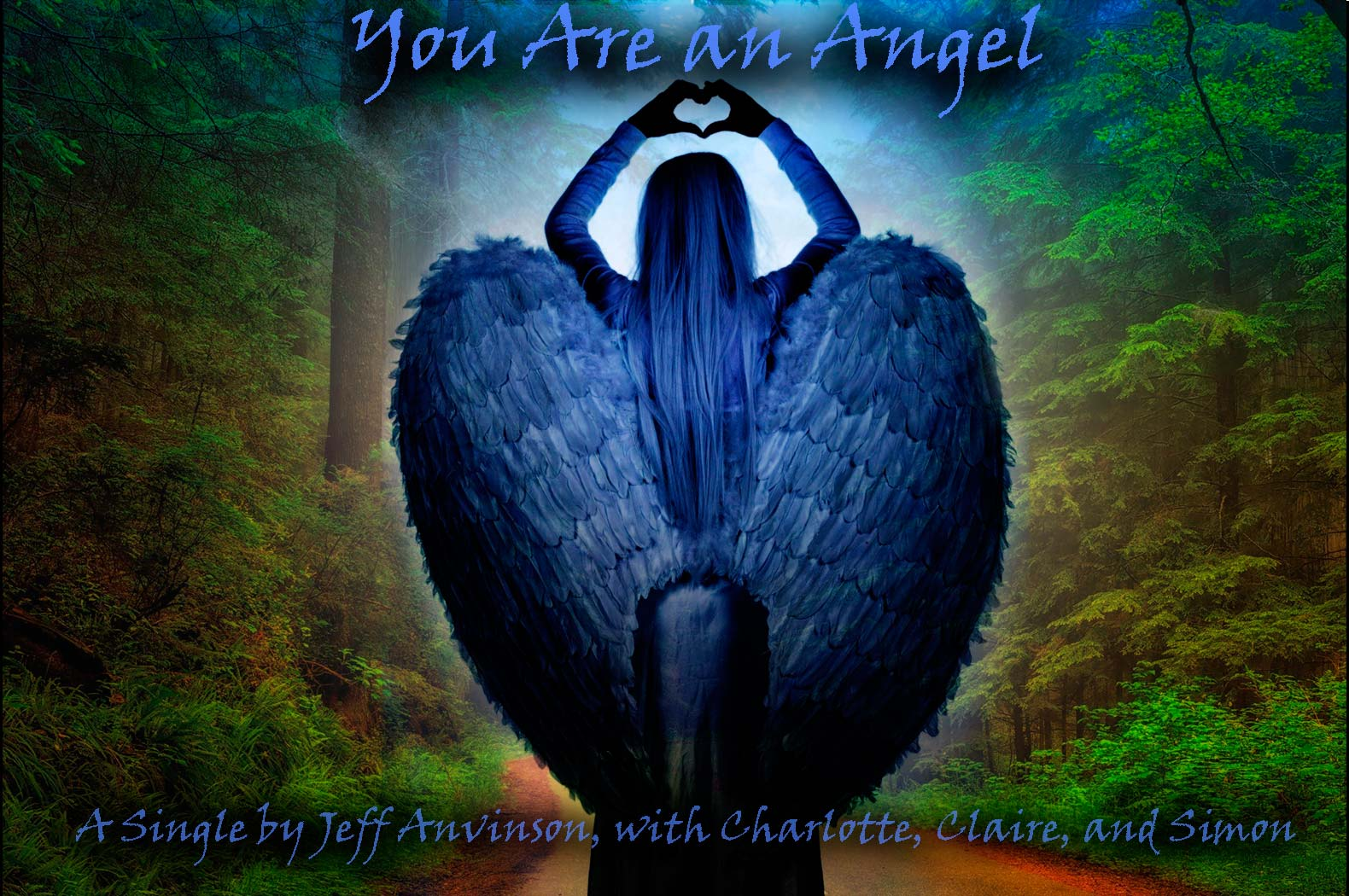 You Are an Angel by Jeff Anvinson, a digital single available on iTunes and Amazon